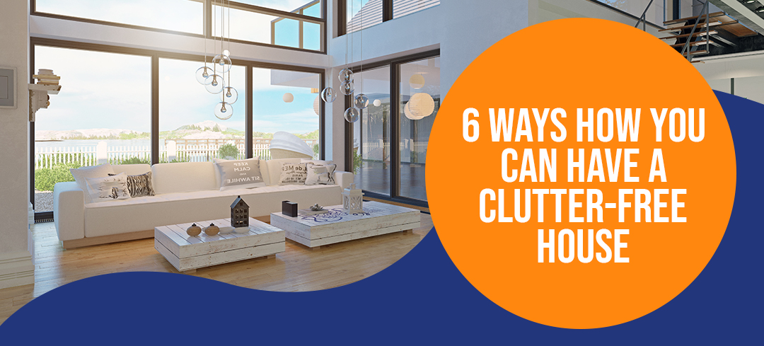 6 Ways How You can have a Clutter-Free House